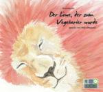 Der Löwe, der zum Vegetarier wurde